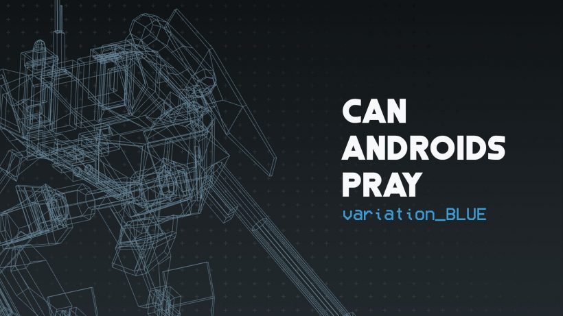 Can Androids Pray